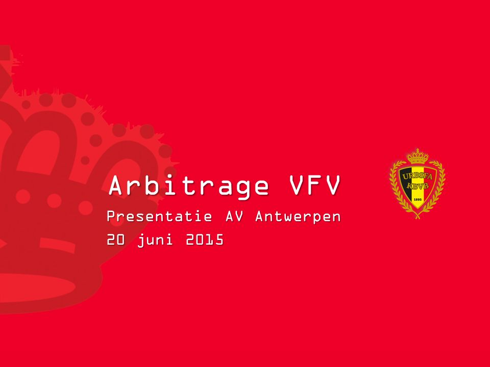 Arbitrage VFV Presentatie AV Antwerpen 20 juni 2015