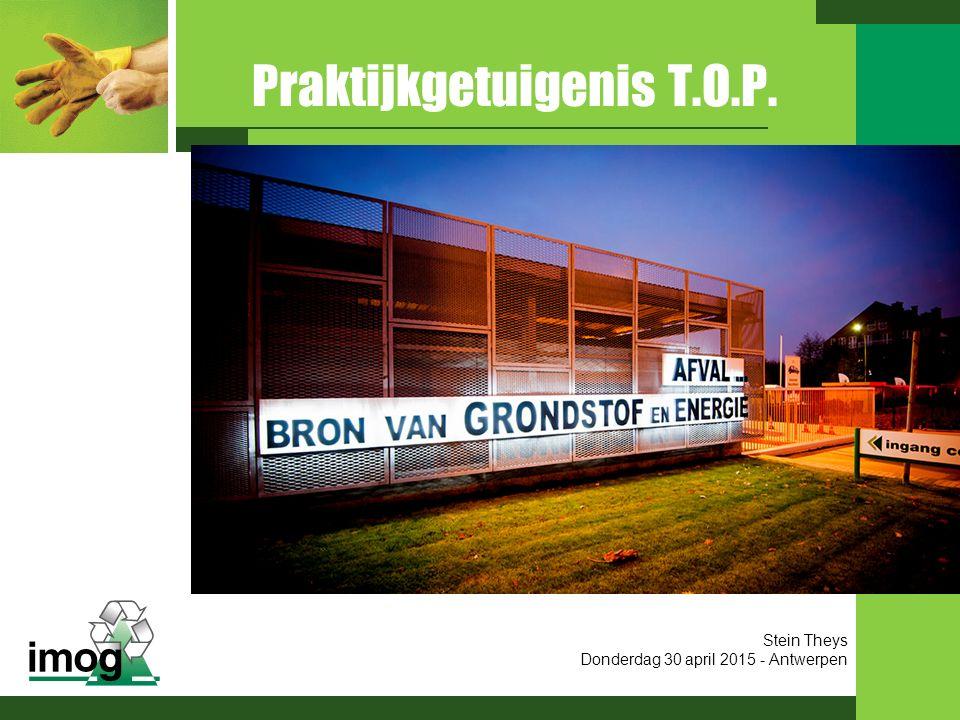 Praktijkgetuigenis T.O.P. Stein Theys Donderdag 30 april 2015 - Antwerpen