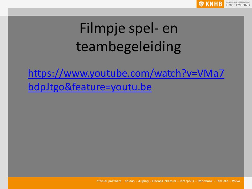 Filmpje spel- en teambegeleiding https://www.youtube.com/watch?v=VMa7 bdpJtgo&feature=youtu.be
