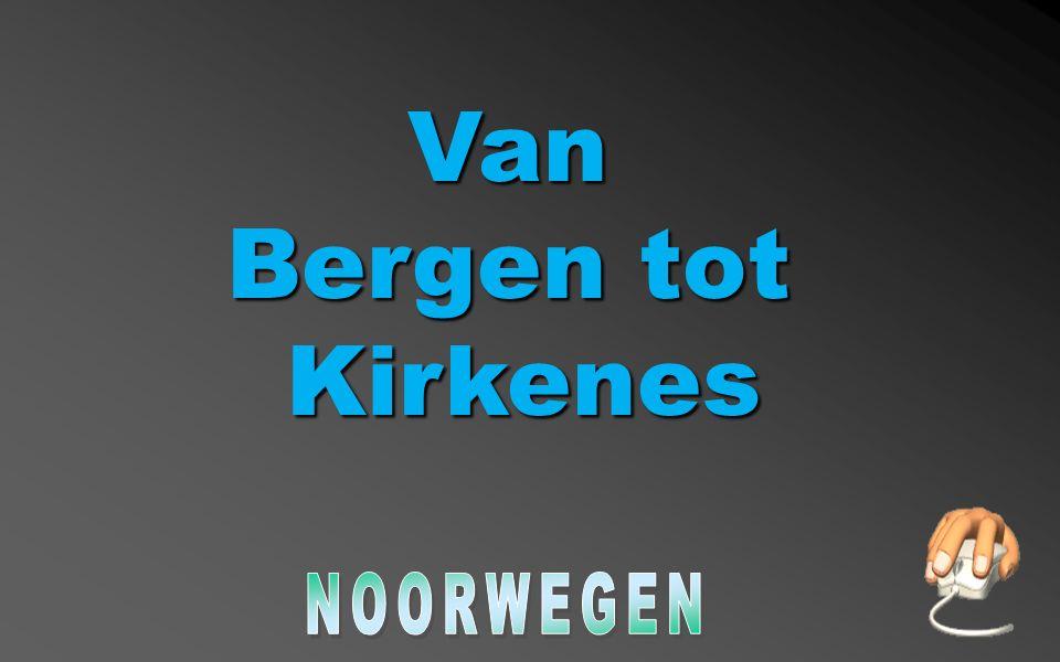 Van Bergen tot Kirkenes Kirkenes