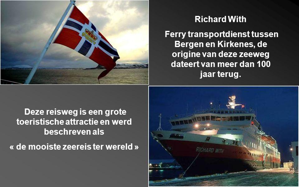 Richard With Ferry transportdienst tussen Bergen en Kirkenes, de origine van deze zeeweg dateert van meer dan 100 jaar terug.