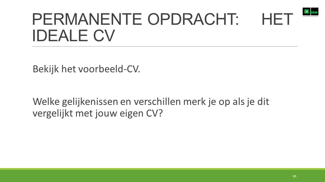 PERMANENTE OPDRACHT: HET IDEALE CV 30 Bekijk het voorbeeld-CV.