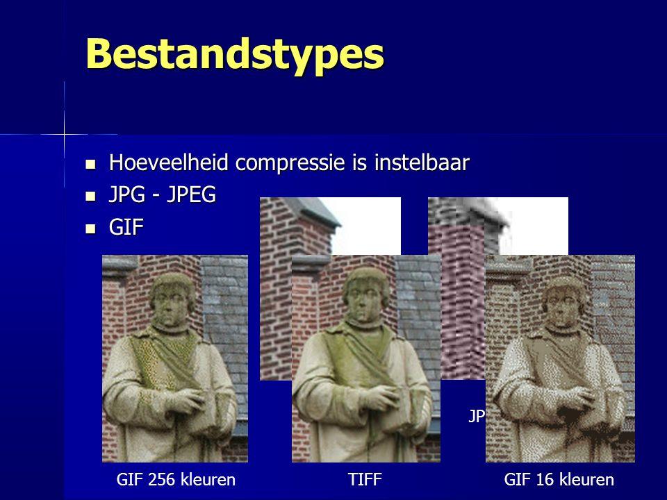 Bestandstypes Hoeveelheid compressie is instelbaar Hoeveelheid compressie is instelbaar JPG - JPEG JPG - JPEG GIF GIF JPEG 100JPEG 10 GIF 256 kleurenGIF 16 kleurenTIFF