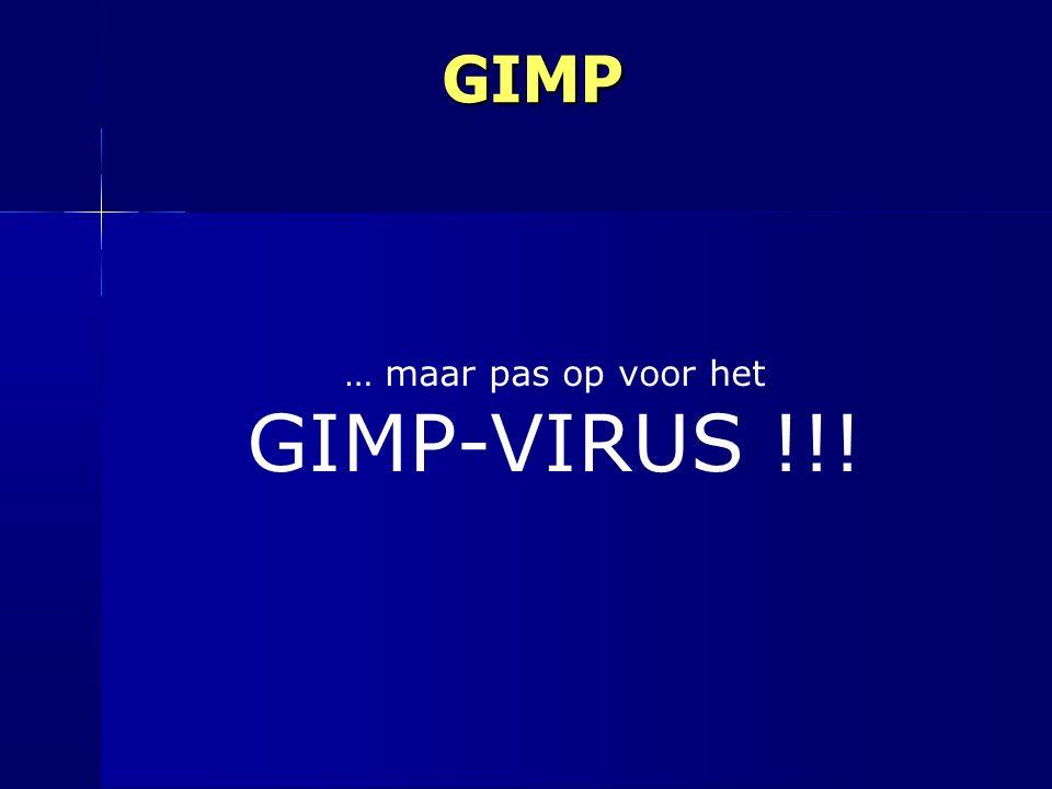 GIMP … maar pas op voor het GIMP-VIRUS !!!