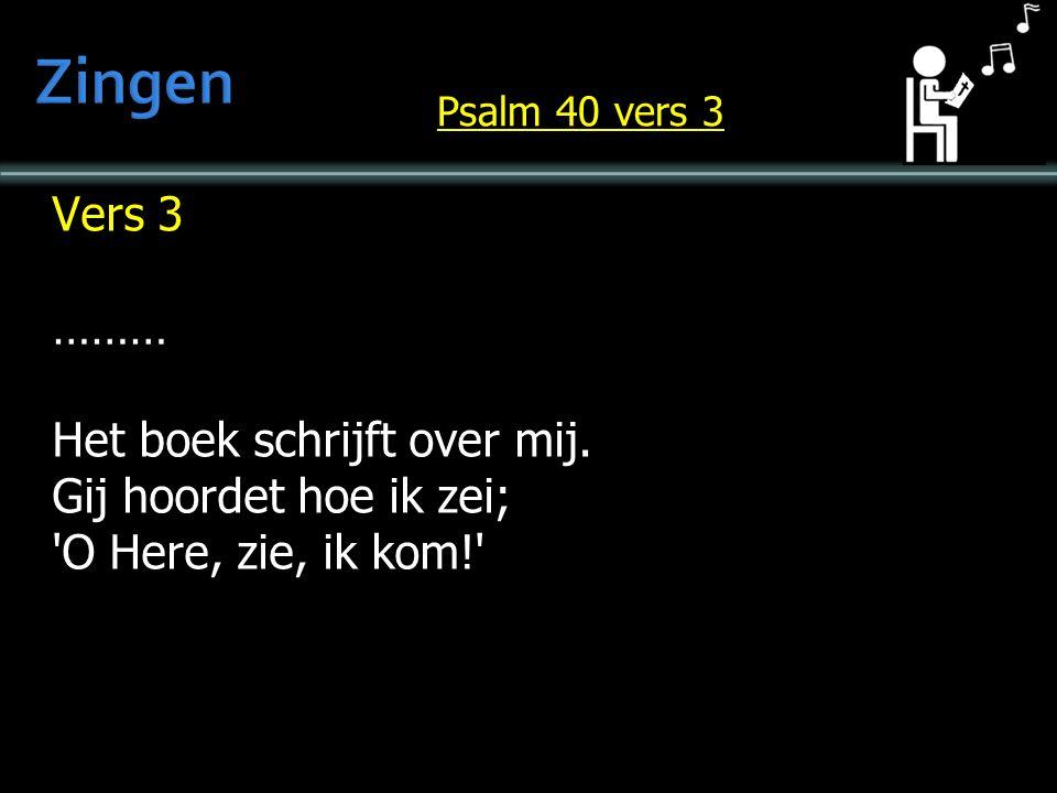 Vers 3 ……… Het boek schrijft over mij.