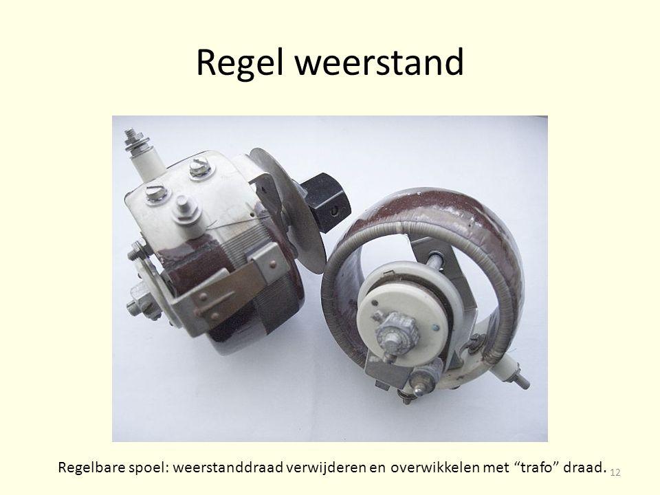 Regel weerstand Regelbare spoel: weerstanddraad verwijderen en overwikkelen met trafo draad. 12
