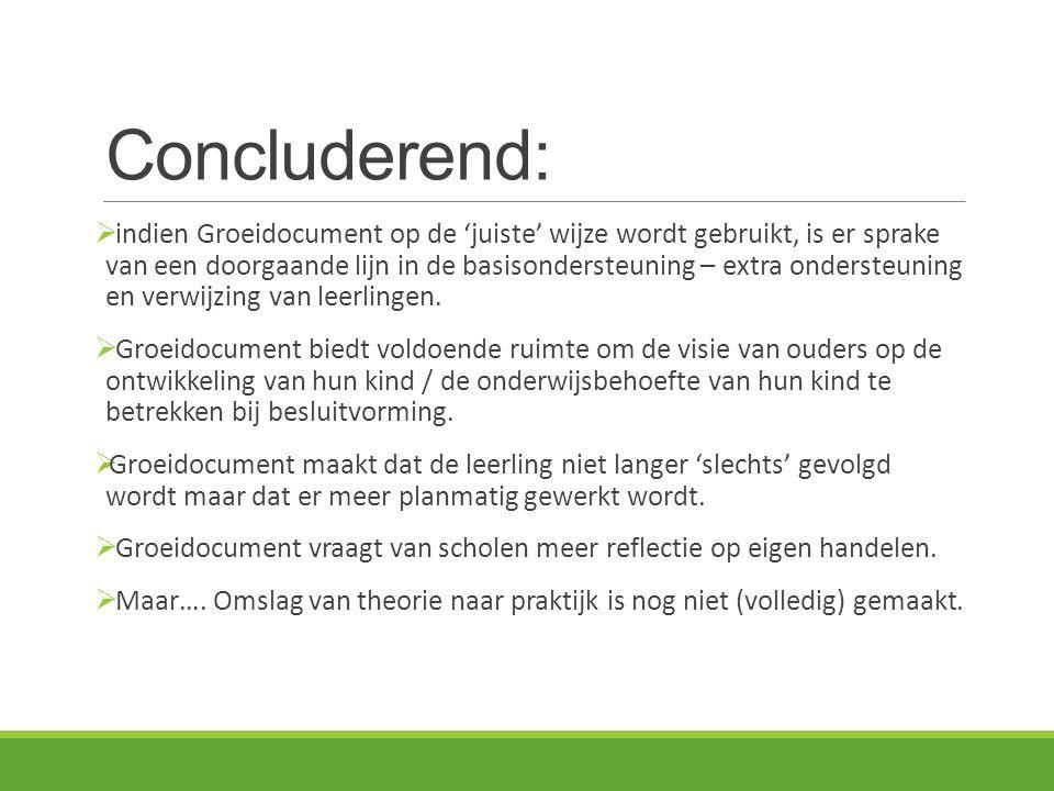 Concluderend:  indien Groeidocument op de 'juiste' wijze wordt gebruikt, is er sprake van een doorgaande lijn in de basisondersteuning – extra onders