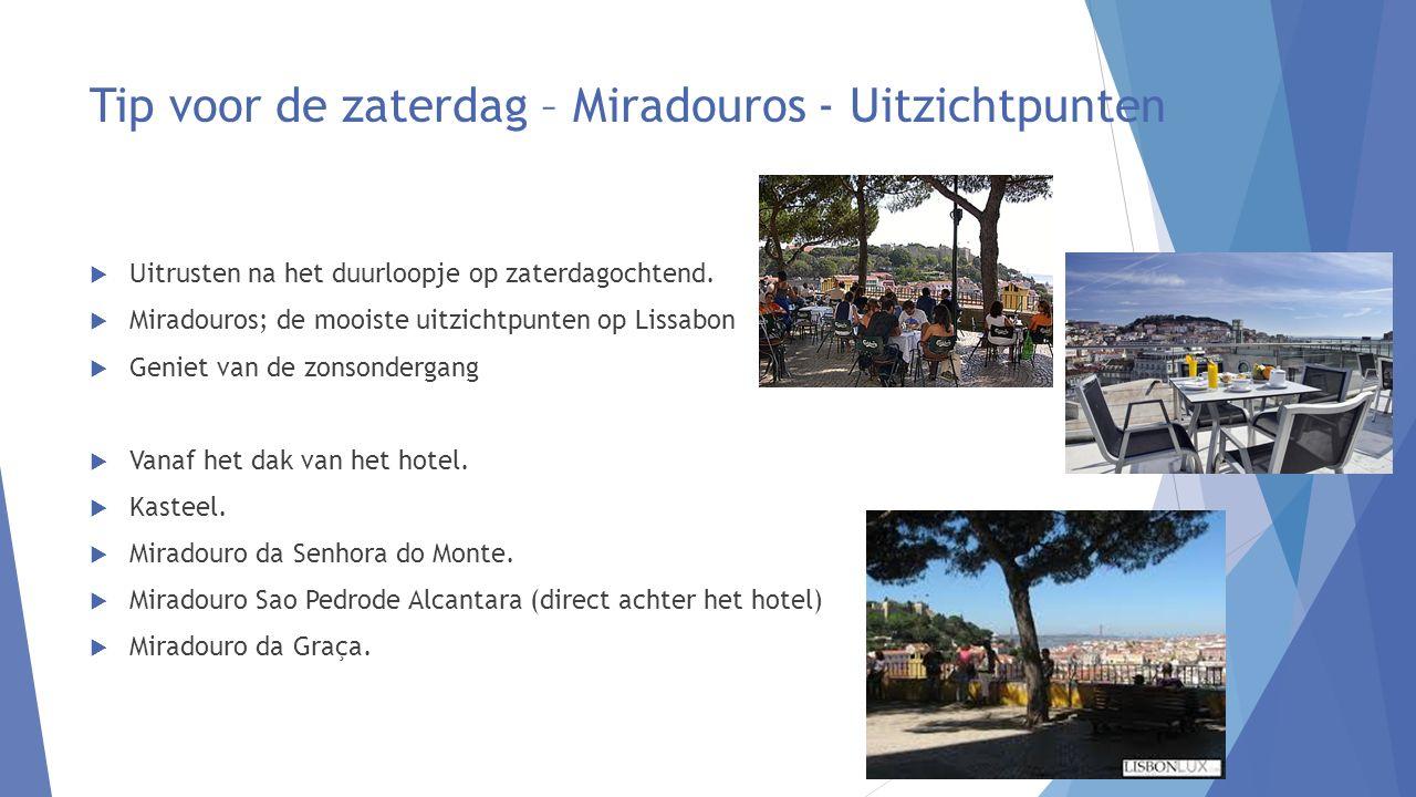 Tip voor de zaterdag – Miradouros - Uitzichtpunten  Uitrusten na het duurloopje op zaterdagochtend.