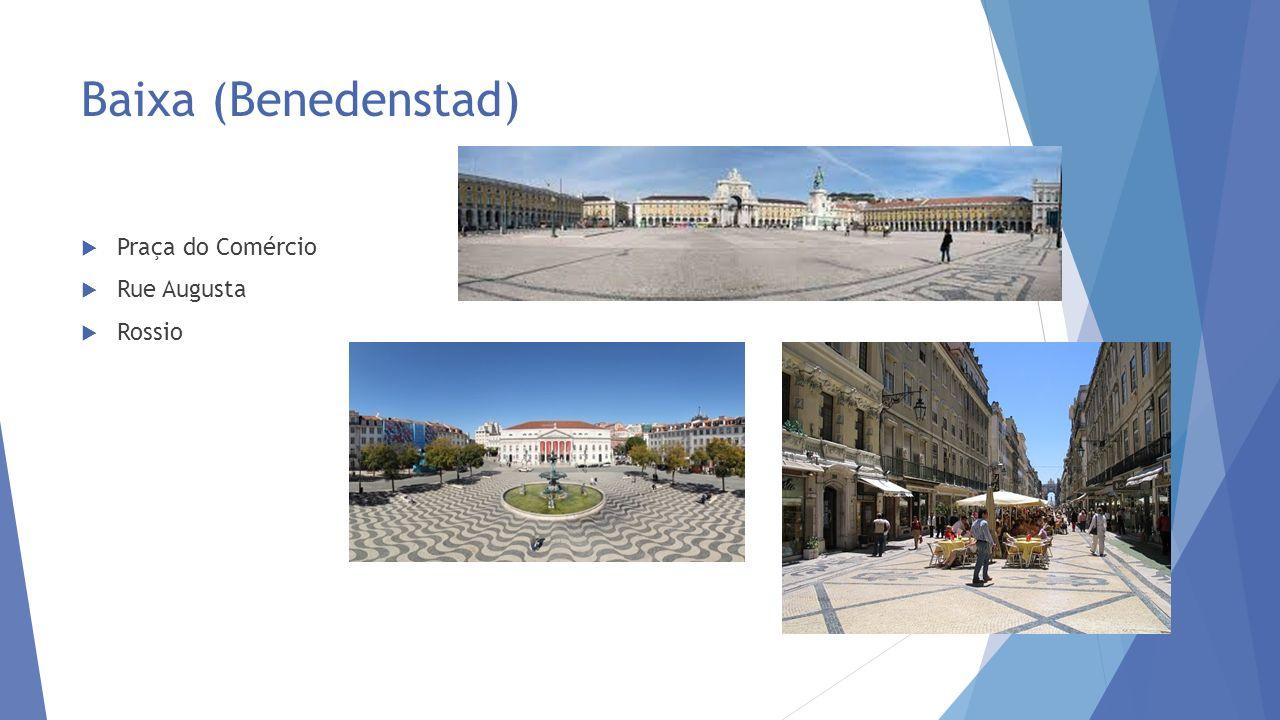 Baixa (Benedenstad)  Praça do Comércio  Rue Augusta  Rossio