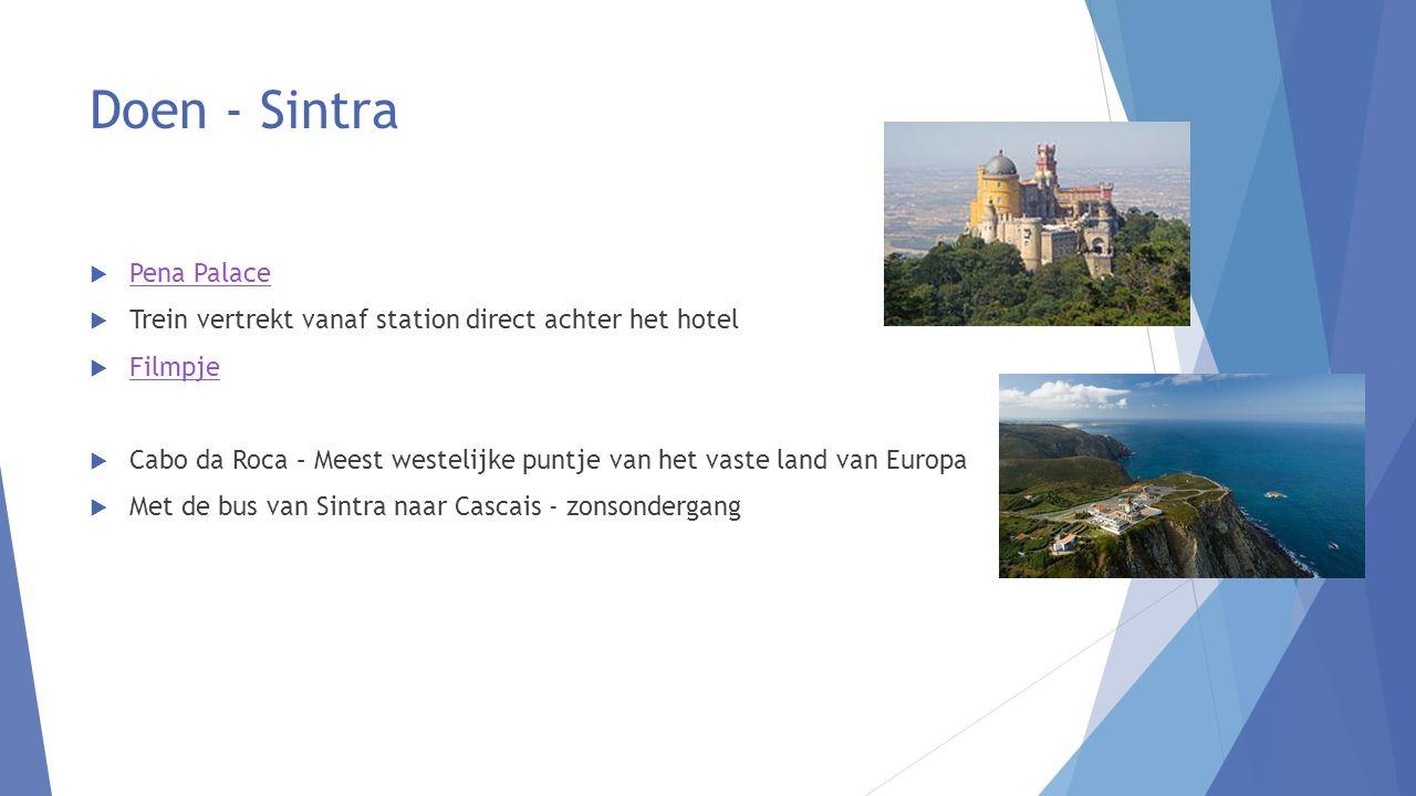 Doen - Sintra  Pena Palace Pena Palace  Trein vertrekt vanaf station direct achter het hotel  Filmpje Filmpje  Cabo da Roca – Meest westelijke puntje van het vaste land van Europa  Met de bus van Sintra naar Cascais - zonsondergang