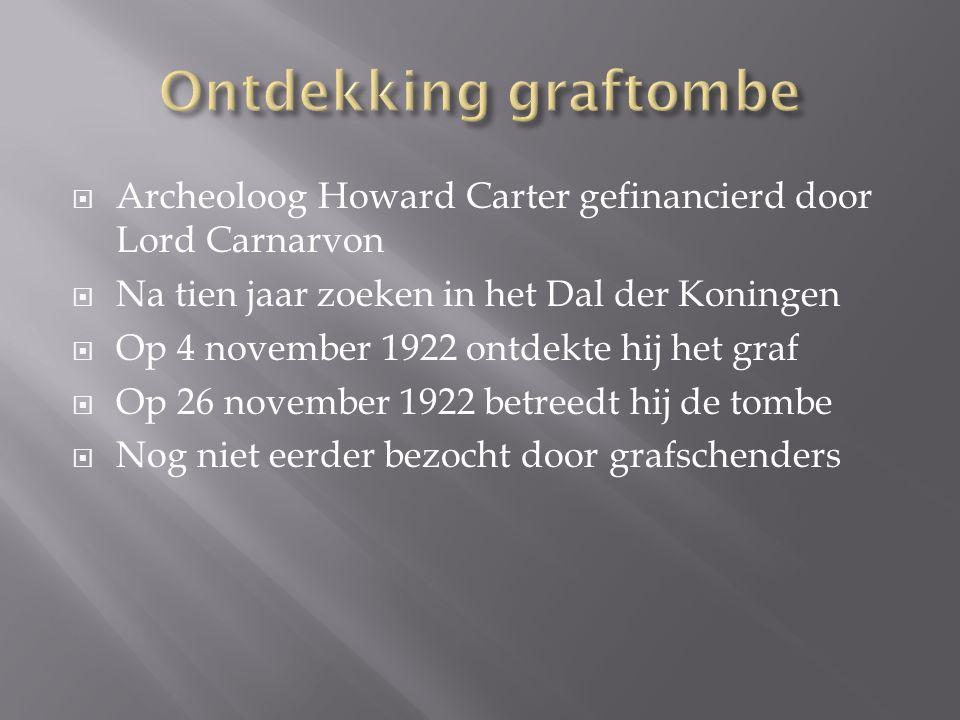  Archeoloog Howard Carter gefinancierd door Lord Carnarvon  Na tien jaar zoeken in het Dal der Koningen  Op 4 november 1922 ontdekte hij het graf 