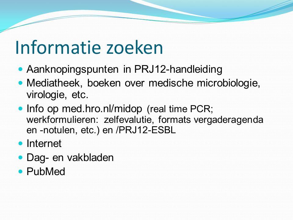 Informatie zoeken Aanknopingspunten in PRJ12-handleiding Mediatheek, boeken over medische microbiologie, virologie, etc. Info op med.hro.nl/midop (rea