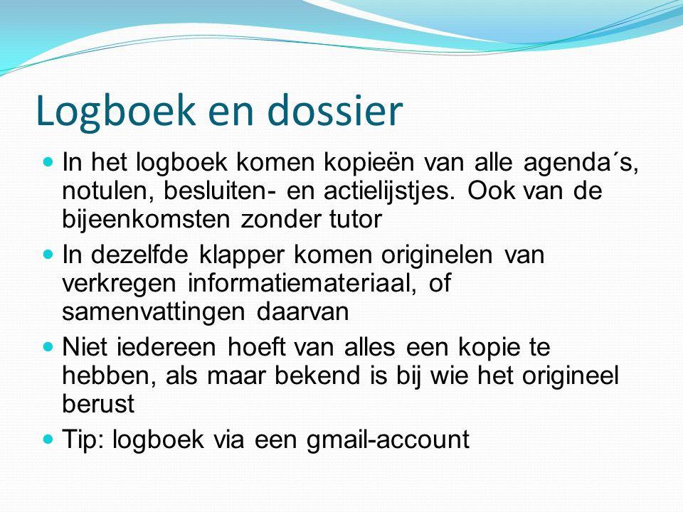 Logboek en dossier In het logboek komen kopieën van alle agenda´s, notulen, besluiten- en actielijstjes. Ook van de bijeenkomsten zonder tutor In deze