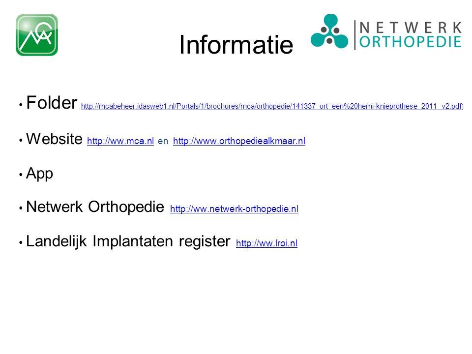 Informatie Folder http://mcabeheer.idasweb1.nl/Portals/1/brochures/mca/orthopedie/141337_ort_een%20hemi-knieprothese_2011_v2.pdf ) http://mcabeheer.id