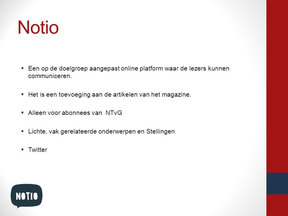 Notio  Een op de doelgroep aangepast online platform waar de lezers kunnen communiceren.