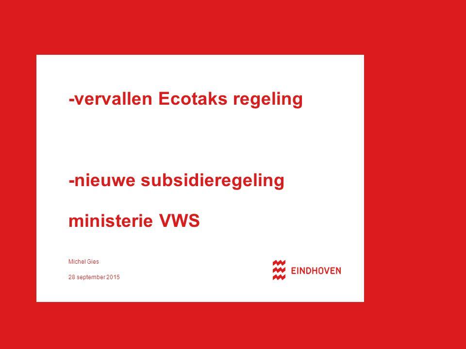 Regeling compenseerde circa 50% van de kosten voor energiebelasting (gas en elektriciteit) Voor energieverbruik in 2015 geen Ecotaks-teruggave meer mogelijk.