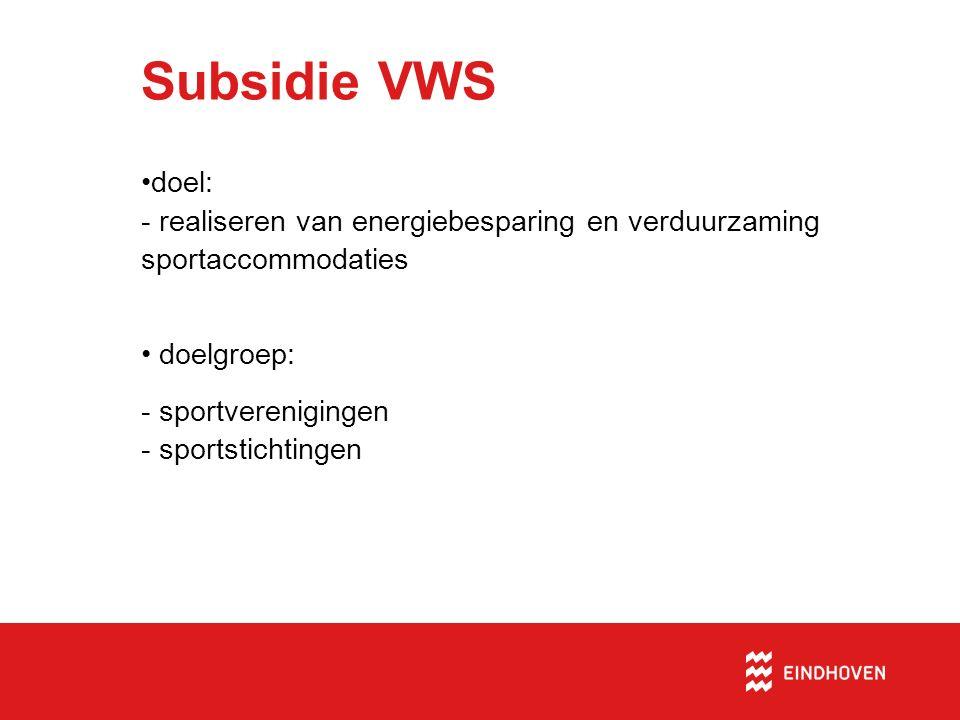Subsidie VWS Budget € 6 miljoen per jaar 100% borgstelling via stichting SWS
