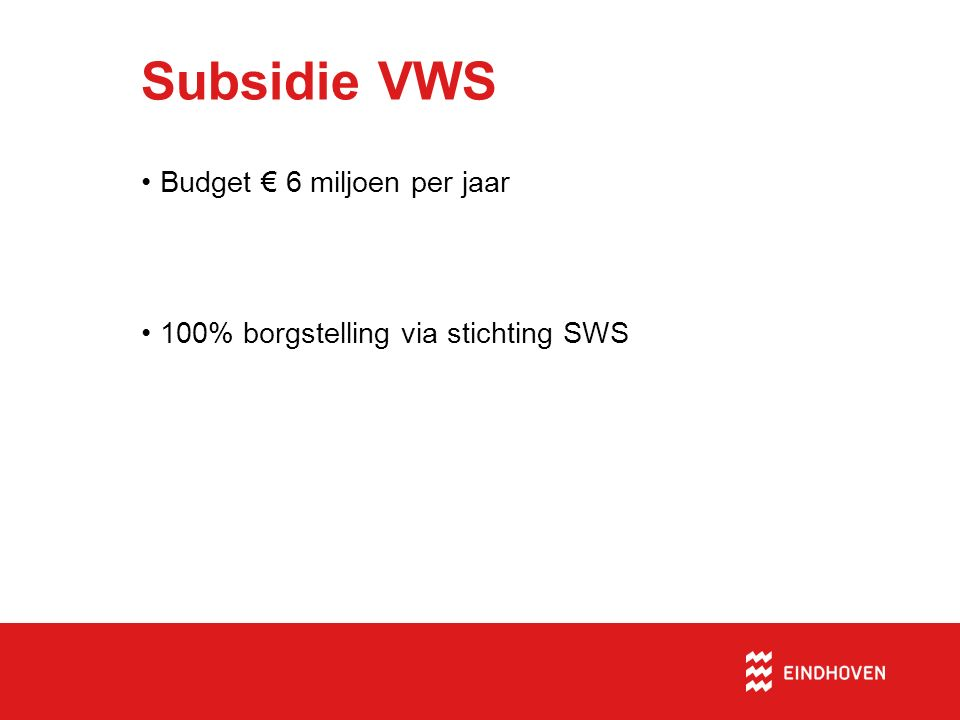Internetsites Sites: www.rvo.nl/subsidies-regelingen/subsidieregeling- energiebesparing-en-duurzame-energie- sportaccommodaties www.sws.nl/sws-duurzaam/subsidieregeling/ www.eindhovensport.nl