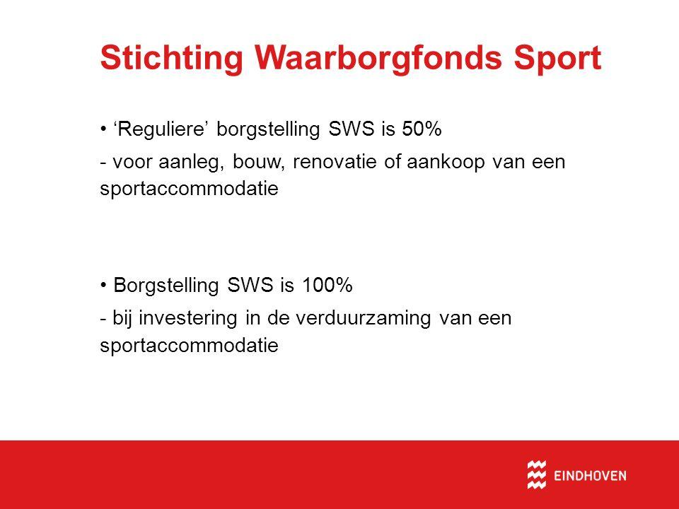 Stichting Waarborgfonds Sport 'Reguliere' borgstelling SWS is 50% - voor aanleg, bouw, renovatie of aankoop van een sportaccommodatie Borgstelling SWS