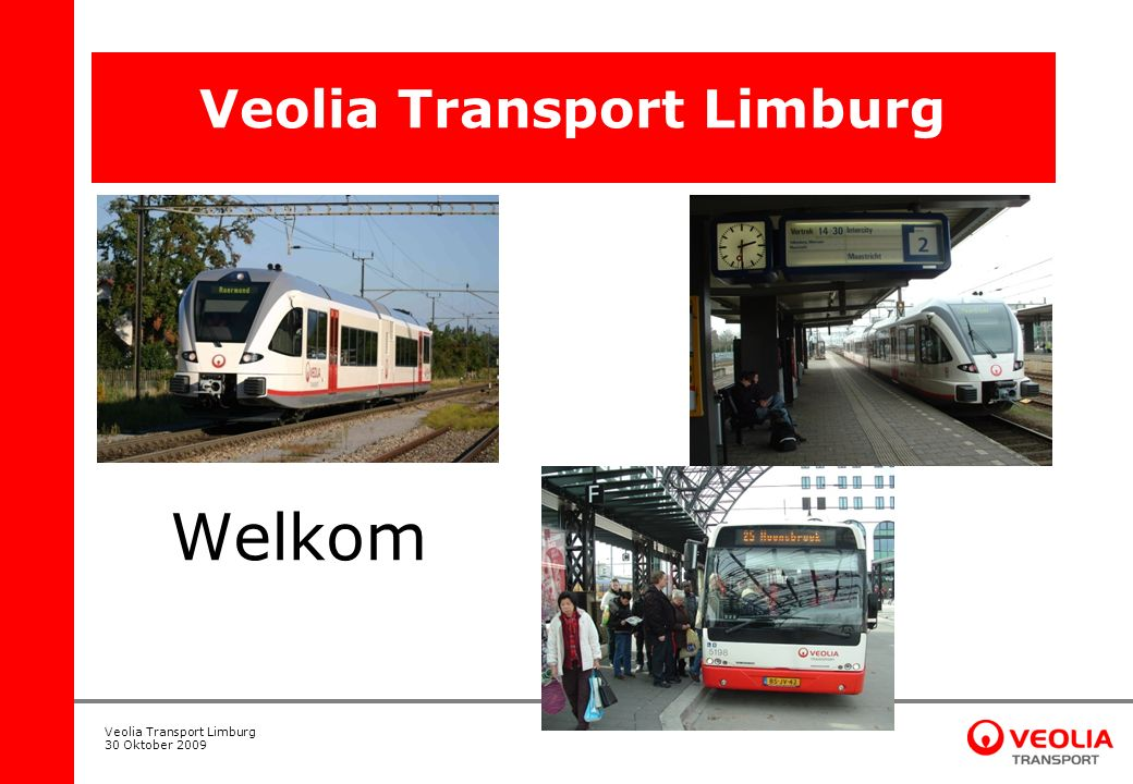 Veolia Transport Limburg 30 Oktober 2009 Veolia Transport Limburg Agenda 1.