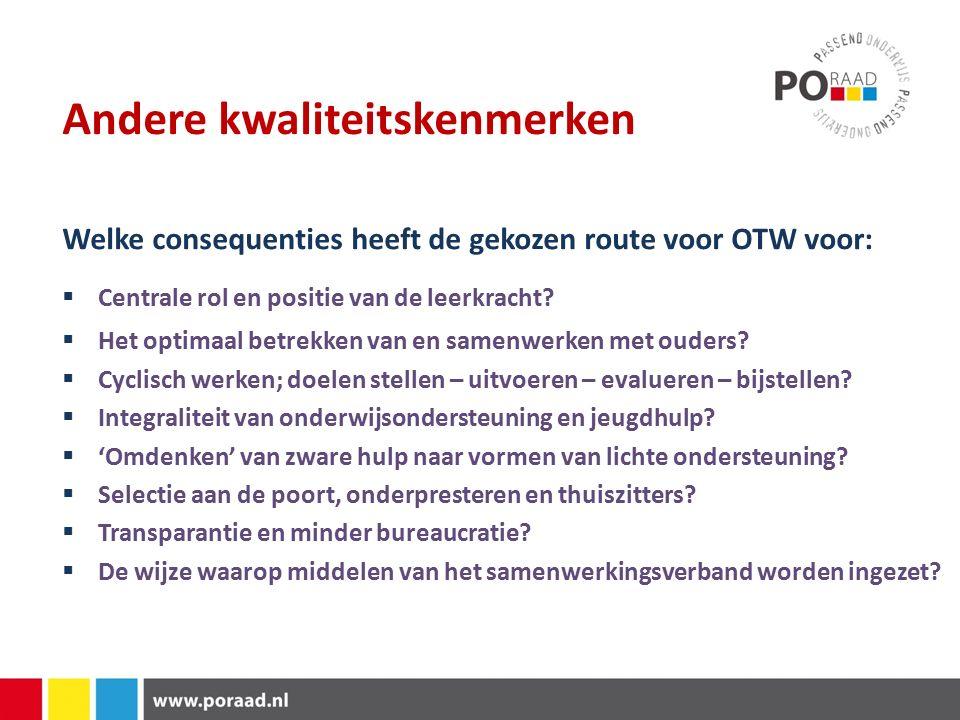 Andere kwaliteitskenmerken Welke consequenties heeft de gekozen route voor OTW voor:  Centrale rol en positie van de leerkracht.