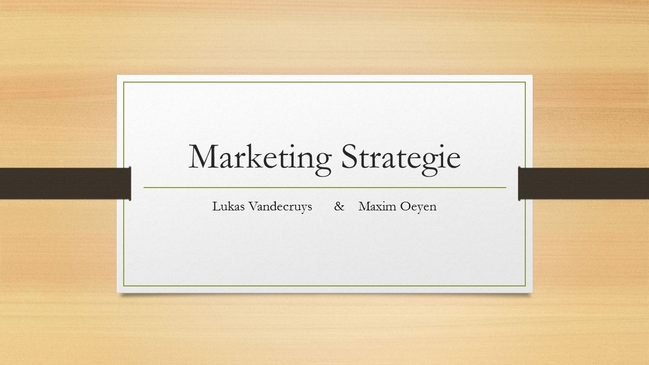 Marketing Strategie Lukas Vandecruys&Maxim Oeyen