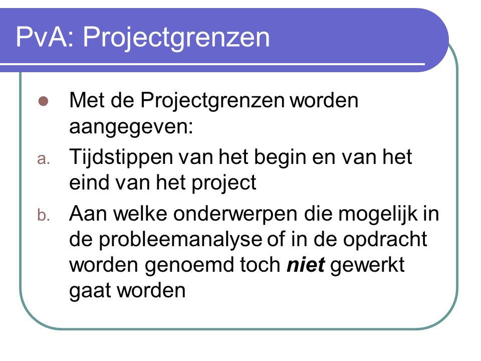 PvA: Probleemanalyse en Probleemstelling, en Doelstelling In een Probleemstelling die voortvloeit uit de Probleemanalyse wordt geprobeerd de kern van