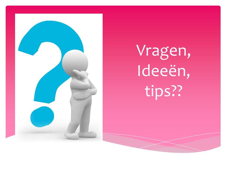 Vragen, Ideeën, tips