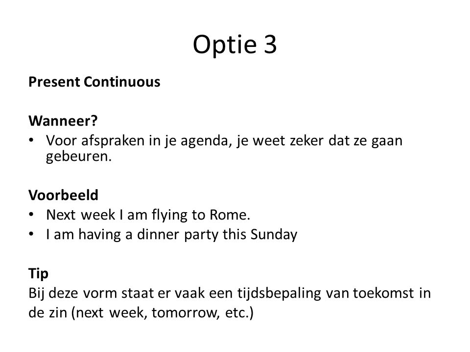 Optie 3 Present Continuous Wanneer.