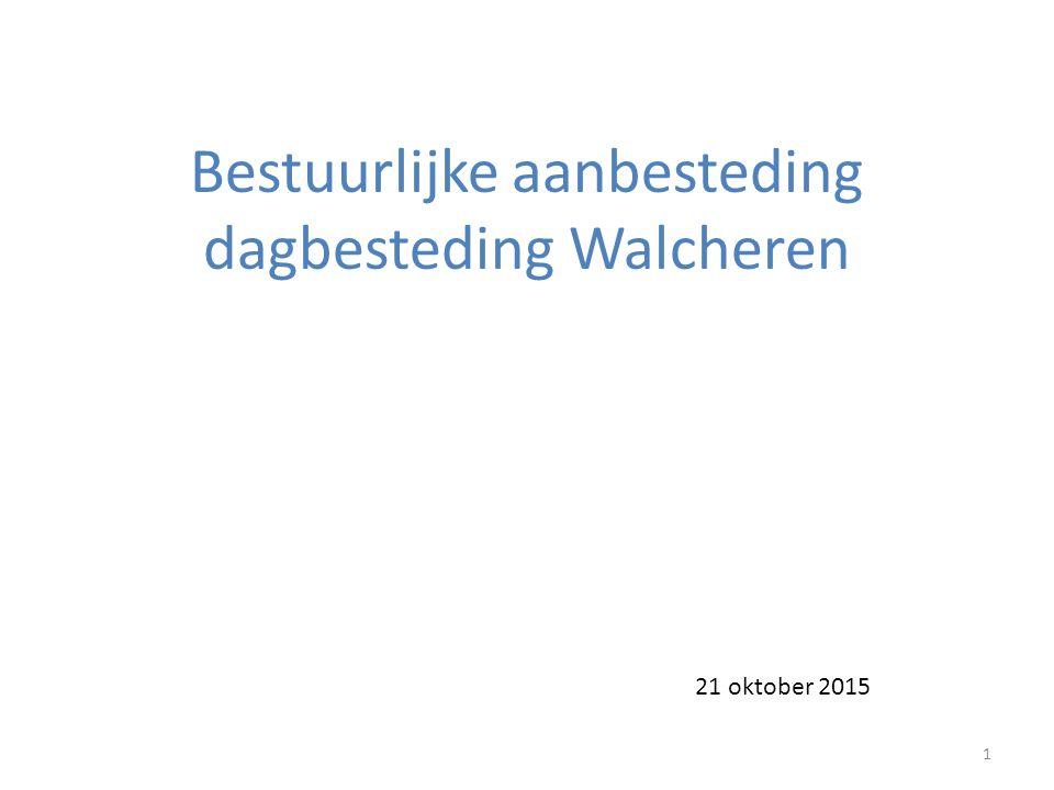 Bestuurlijke aanbesteding dagbesteding Walcheren 1 21 oktober 2015