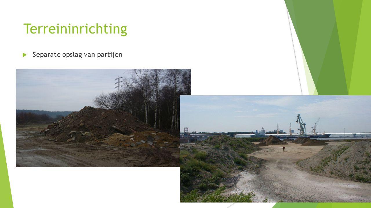Terreininrichting  Steeds kans op bodemverontreiniging: ==> risico's reduceren 1) Geen zintuiglijk verontreinigde partijen 2) Overweeg betonverharding (soms verplicht door milieuvergunning)