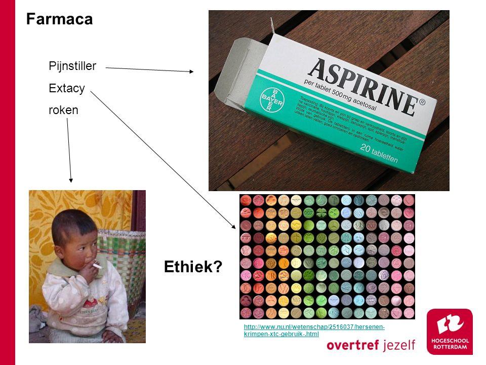 Pijnstiller Extacy roken Farmaca Ethiek? http://www.nu.nl/wetenschap/2516037/hersenen- krimpen-xtc-gebruik-.html