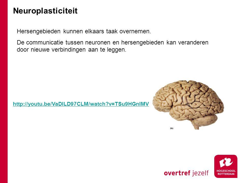 Neuroplasticiteit http://youtu.be/VaDlLD97CLM/watch?v=TSu9HGnlMV0 Hersengebieden kunnen elkaars taak overnemen. De communicatie tussen neuronen en her