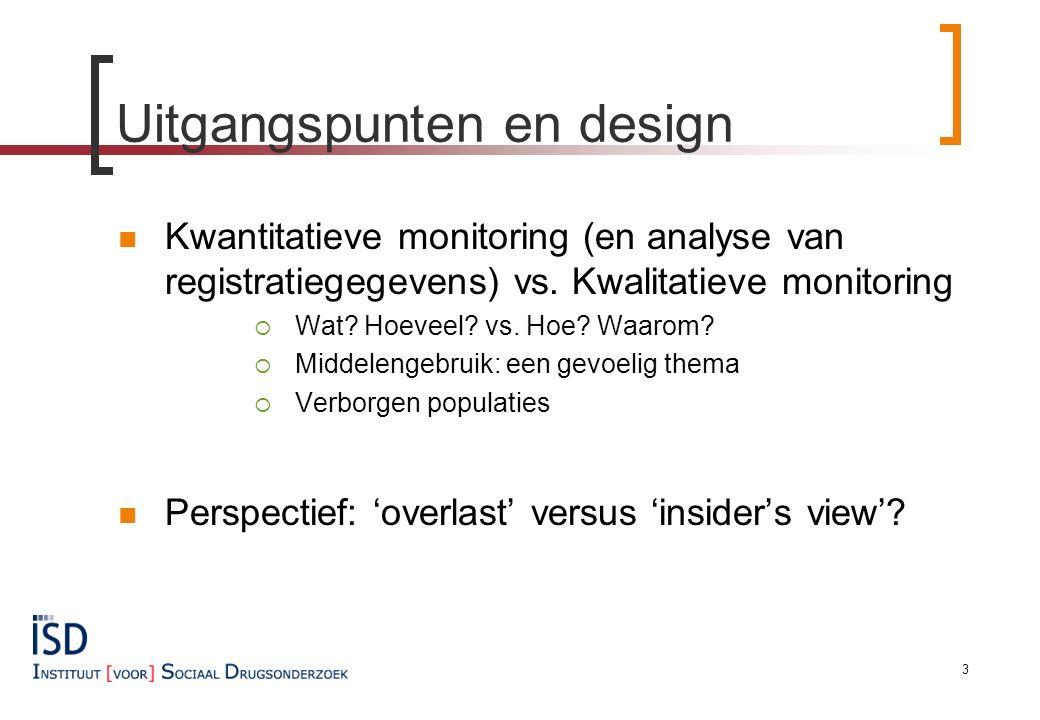 Uitgangspunten en design Kwantitatieve monitoring (en analyse van registratiegegevens) vs.
