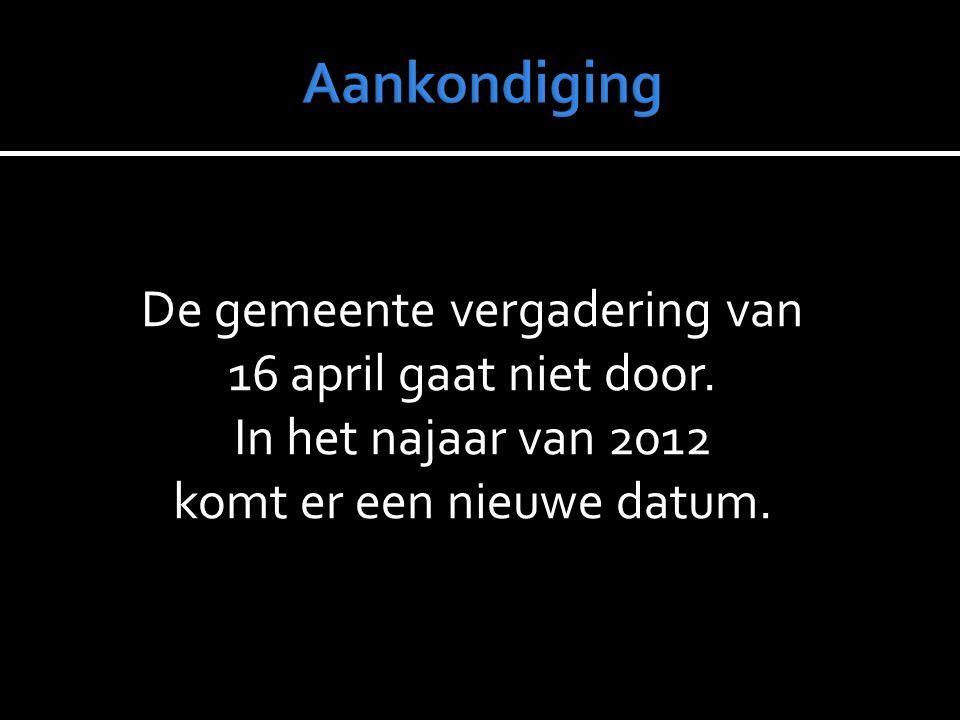 De gemeente vergadering van 16 april gaat niet door.