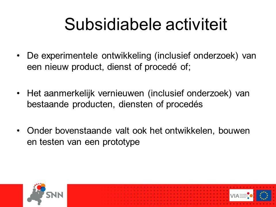 De experimentele ontwikkeling (inclusief onderzoek) van een nieuw product, dienst of procedé of; Het aanmerkelijk vernieuwen (inclusief onderzoek) van