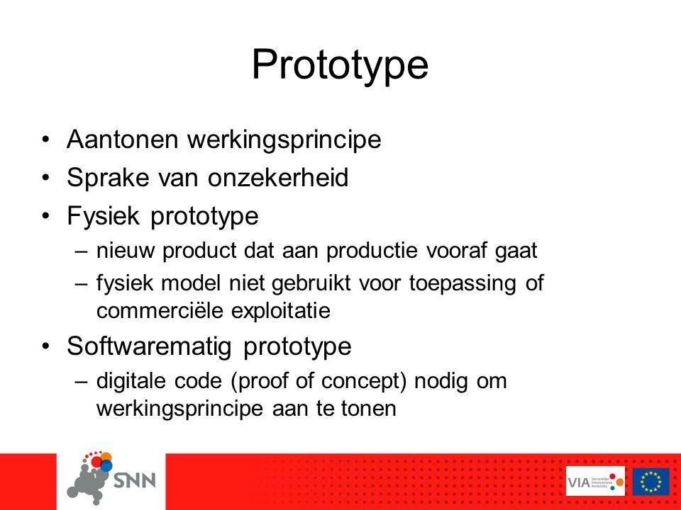Prototype Aantonen werkingsprincipe Sprake van onzekerheid Fysiek prototype –nieuw product dat aan productie vooraf gaat –fysiek model niet gebruikt v