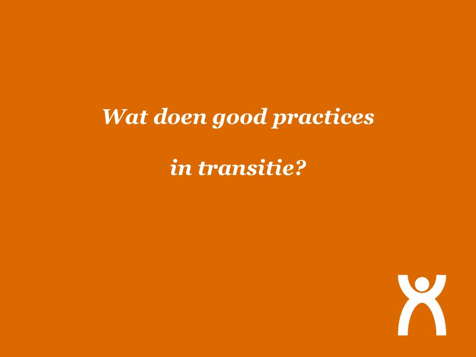 Wat doen good practices in transitie?