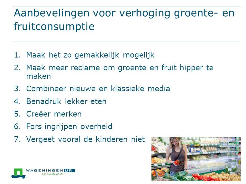 A SMARTer Greenport Aanbevelingen voor verhoging groente- en fruitconsumptie 1.Maak het zo gemakkelijk mogelijk 2.Maak meer reclame om groente en frui