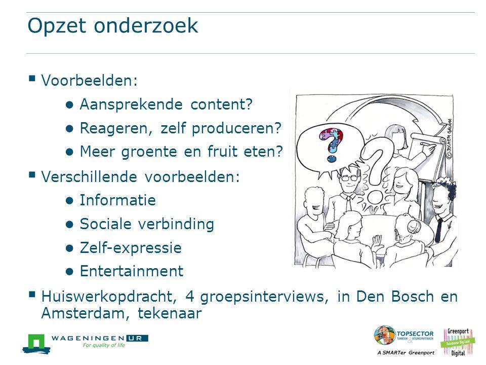 A SMARTer Greenport Opzet onderzoek  Voorbeelden: ● Aansprekende content.