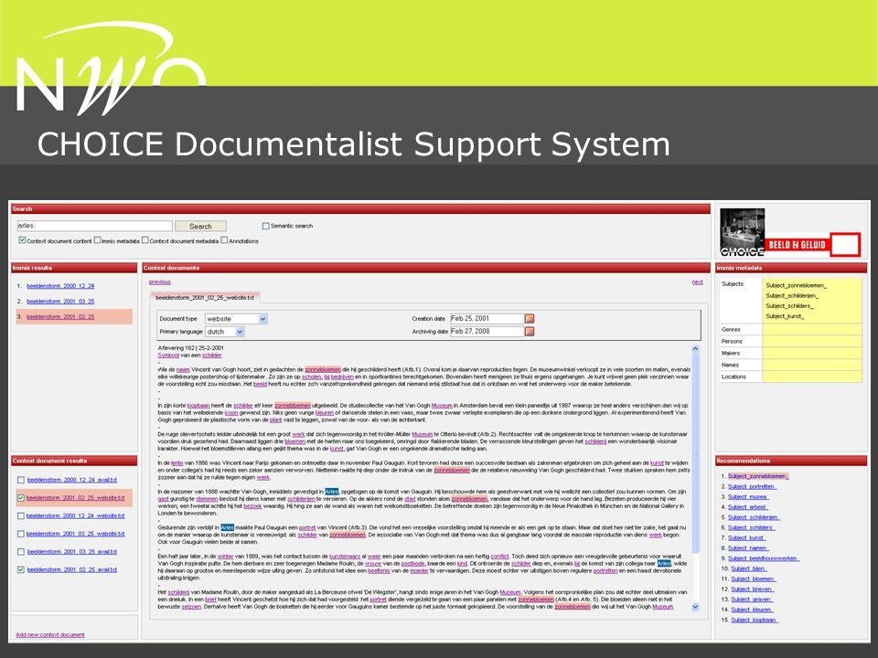 Nederlandse Organisatie voor Wetenschappelijk Onderzoek CHOICE Documentalist Support System