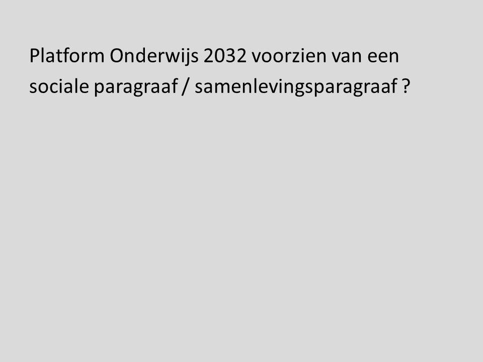 Platform Onderwijs 2032 voorzien van een sociale paragraaf / samenlevingsparagraaf ?