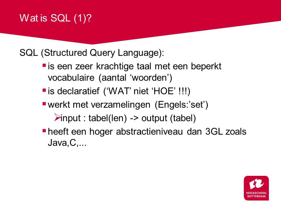 Wat is SQL (1)? SQL (Structured Query Language):  is een zeer krachtige taal met een beperkt vocabulaire (aantal 'woorden')  is declaratief ('WAT' n