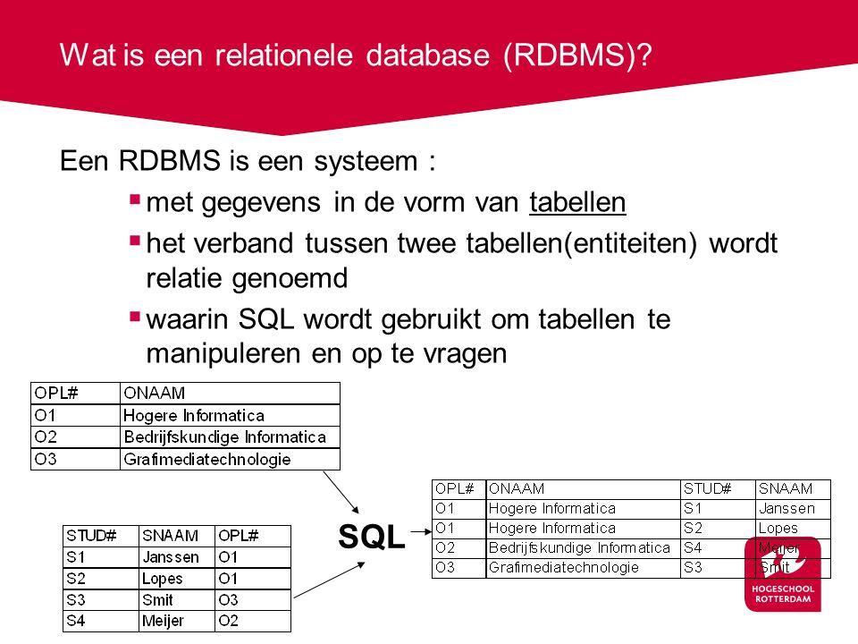 Wat is een relationele database (RDBMS)? Een RDBMS is een systeem :  met gegevens in de vorm van tabellen  het verband tussen twee tabellen(entiteit