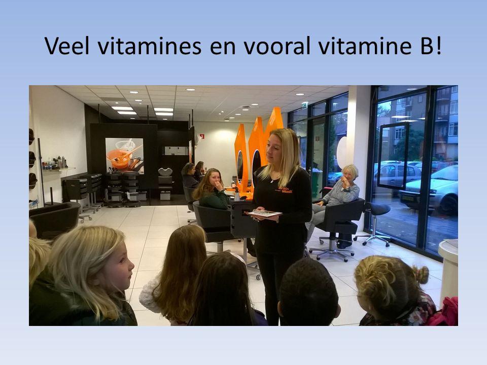 Veel vitamines en vooral vitamine B!