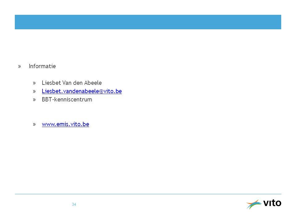 »Informatie »Liesbet Van den Abeele »Liesbet.vandenabeele@vito.beLiesbet.vandenabeele@vito.be »BBT-kenniscentrum »www.emis.vito.bewww.emis.vito.be 34