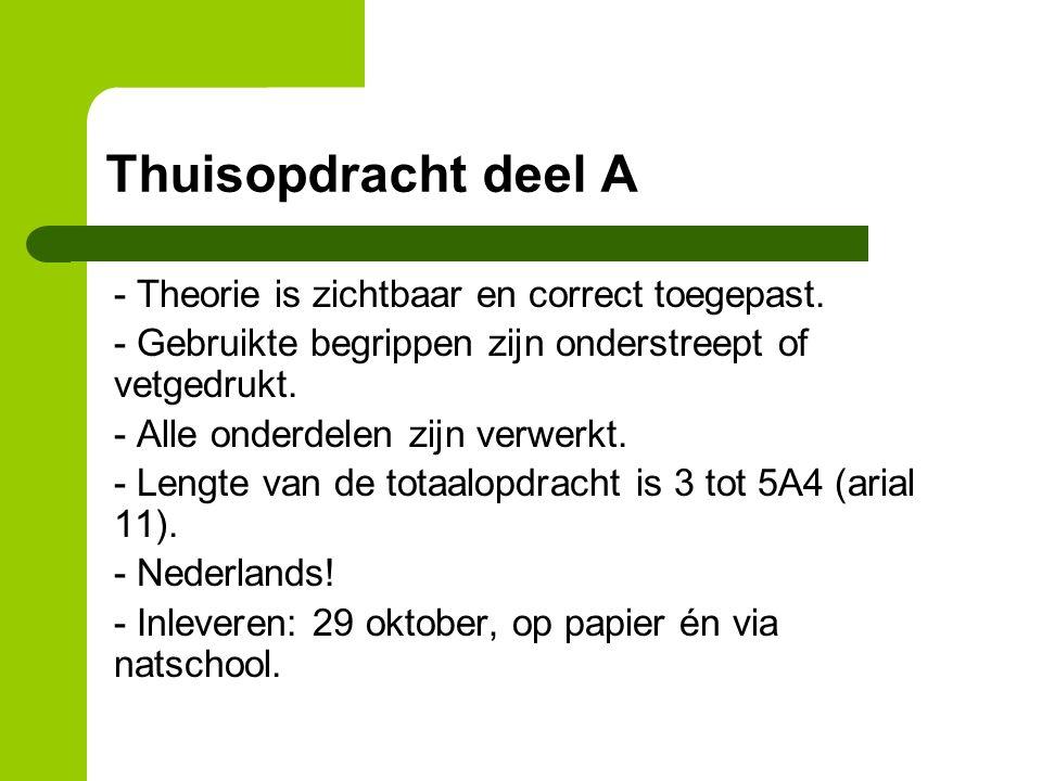 Thuisopdracht deel A - Theorie is zichtbaar en correct toegepast.