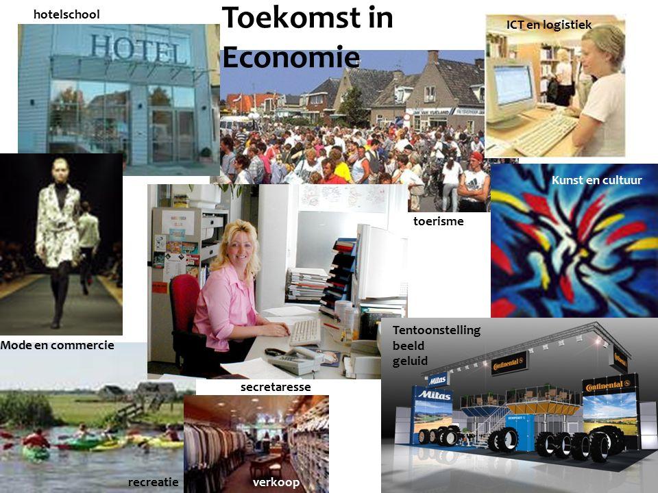 Toekomst in Economie hotelschool Mode en commercie recreatie secretaresse toerisme ICT en logistiek Kunst en cultuur Tentoonstelling beeld geluid verk