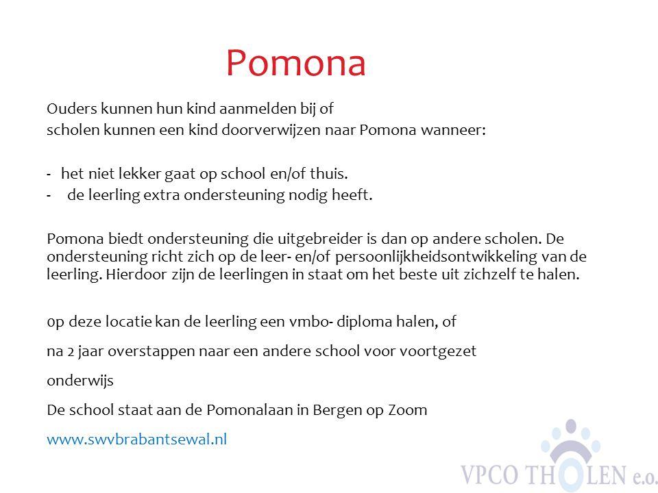 Pomona Ouders kunnen hun kind aanmelden bij of scholen kunnen een kind doorverwijzen naar Pomona wanneer: - het niet lekker gaat op school en/of thuis