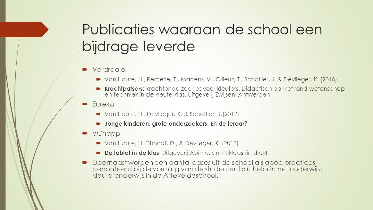 Publicaties waaraan de school een bijdrage leverde  Verdraaid  Van Houte, H., Remerie, T., Martens, V., Ollieuz, T., Schafller, J.
